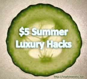 $5 Summer LuxuryHacks